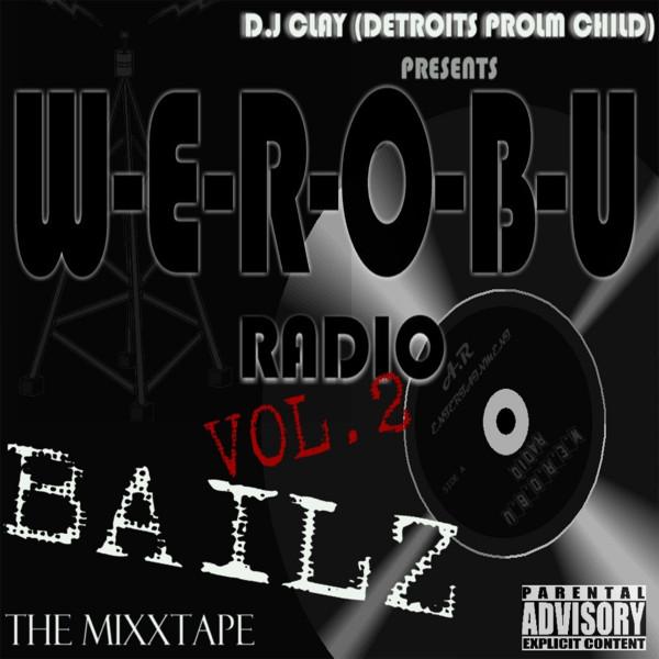 BAILZ - W.E.R.O.B.U RADIO VOL. 2...